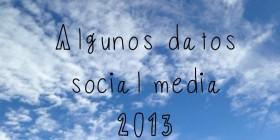 algunos datos social media 2013